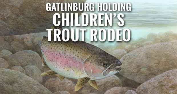 Gatlinburg opens free fishing week with free youth trout rodeo for Fishing in gatlinburg tn